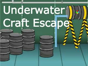 Underwater Craft Escape