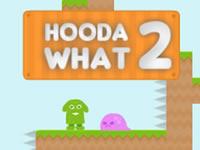 Hooda What 2