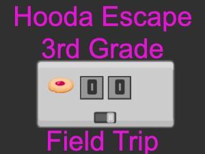 Hooda Escape 3rd Grade Field Trip