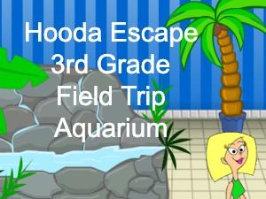 Hooda Escape 3rd Grade Field Trip Aquarium