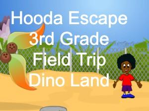Hooda Escape 3rd Grade Field Trip Dino Land