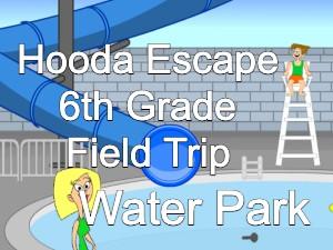 Hooda Escape 6th Grade Field Trip Water Park
