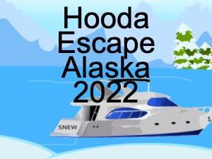 Hooda Escape Alaska 2022