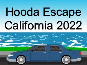 Hooda Escape California 2022